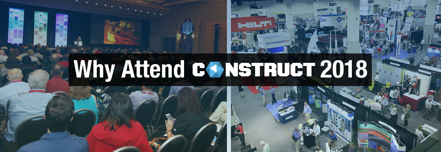 Why Attend CONSTRUCT 2018